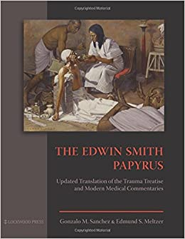 The Edwin Smith Papyrus: Updated Translation of the Trauma ...
