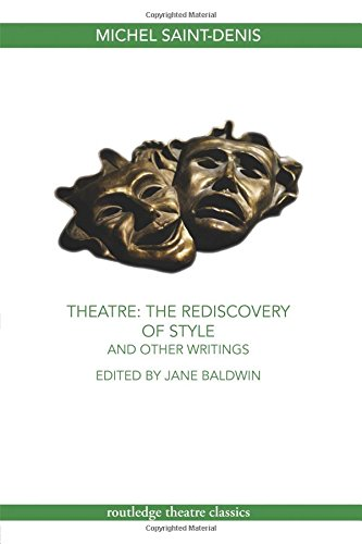 Theatre: The Rediscovery of Style and Other Writings...
