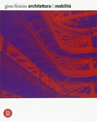 Architettura & mobilità. Ediz. illustrata Gino Finizio