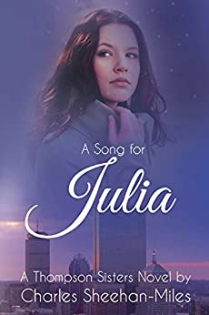 A Song for Julia (Thompson Sisters Book 1) by [Sheehan-Miles, Charles]