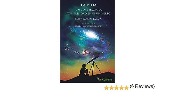 La vida: Un viaje hacia la complejidad en el Universo eBook ...
