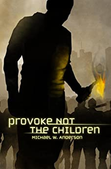 Provoke Not The Children by [Anderson, Michael W.]