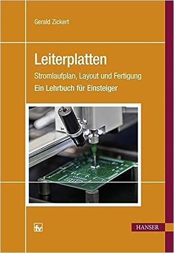 Leiterplatten: Stromlaufplan, Layout und Fertigung Ein Lehrbuch für ...