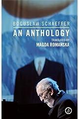 Boguslaw Schaeffer: An Anthology by Boguslaw Schaeffer (2012-08-01) Paperback