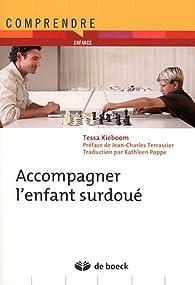 Accompagner l'enfant surdoué par Tessa Kieboom