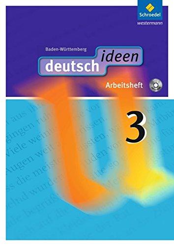 deutsch ideen SI - Ausgabe 2010 Baden-Württemberg: Arbeitsheft 3 (mit CD-ROM)