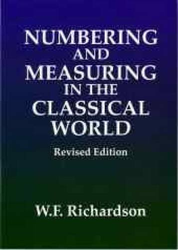 Numbering and Measuring in the Classical World (Bristol Phoenix Press - Classical Handbooks)