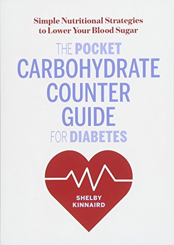 The Pocket Carbohydrate Counter Guide for Diabetes: Simple Nutritional Strategies to Lower Your Blood Sugar (Best Diabetic Food App)