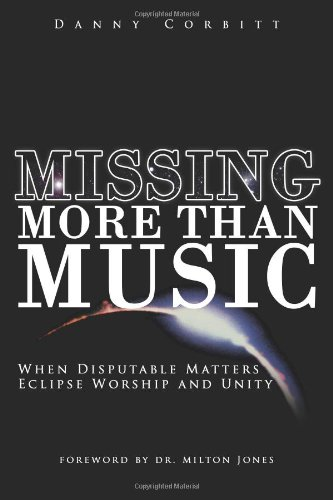 Missing More Than Music: When Disputable Matters Eclipse Worship and Unity pdf