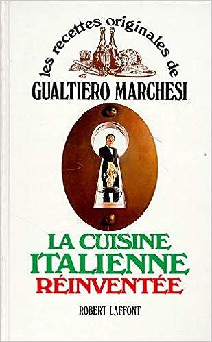 Amazon Fr Cuisine Italienne Reinventee Gualtiero