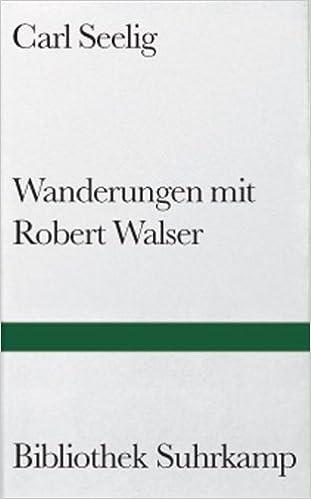 Wanderungen Mit Robert Walser Amazon De Carl Seelig Bucher