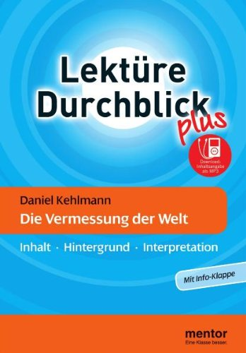 Daniel Kehlmann: Die Vermessung der Welt - Buch mit MP3-Download: Inhalt - Hintergrund - Interpretation (Lektüre Durchblick Deutsch)