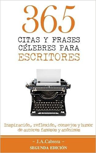 365 Citas Y Frases Célebres Para Escritores Inspiración