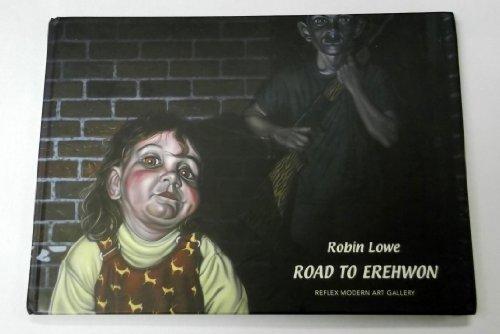 Robin Lowe: Road to Erehwon