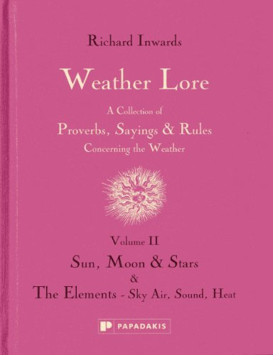 Weather Lore: Sun, Moon & Stars. The Elements - Sky, Air, Sound, Heat