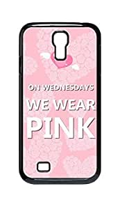 Cool Painting on wednesdays we wear pink Snap-on Hard Back Case Cover Shell for Samsung GALAXY S4 I9500 I9502 I9508 I959 -456