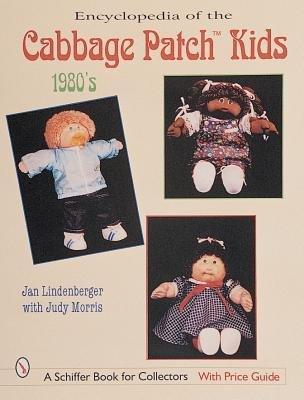 [(Encyclopedia of Cabbage Patch Kids: The 1980s)] [Author: Jan Lindenberger] published on (November, 1999)