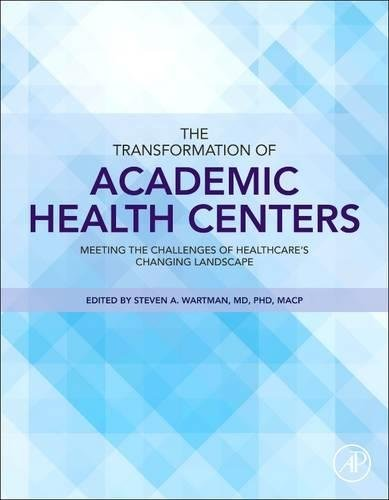 - The Transformation of Academic Health Centers: Meeting the Challenges of Healthcare's Changing Landscape