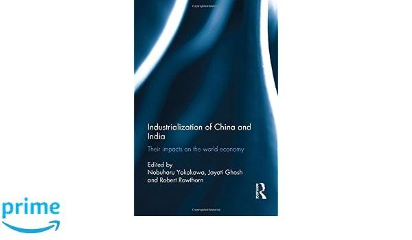 industralization of china and india ghosh jayati yokokawa nobuharu rowthorn bob
