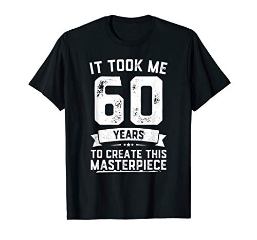 Funny 60 Years Old Joke T-Shirt 60th Birthday Gag Gift Idea ()