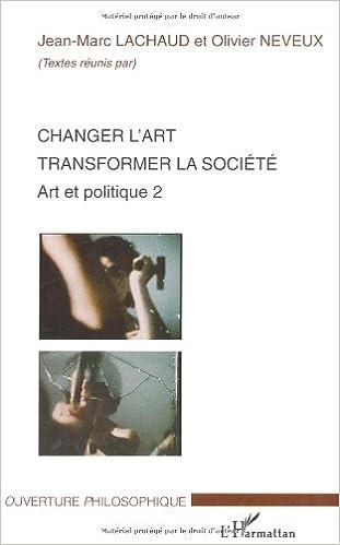 Changer l'art, transformer la société : Art et politique 2 epub, pdf