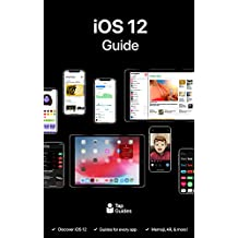 iOS 12 Guide: The Ultimate Guide to iOS 12 on iPhone & iPad