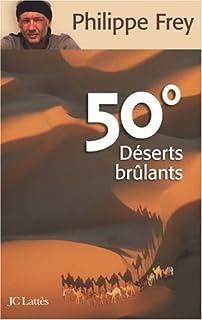 50° déserts brûlants, Frey, Philippe
