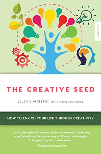 The Creative SEED: How to enrich your life through creativity (Empower)