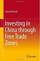 Investing in China through Free Trade Zones by Lorenzo Riccardi (2015-07-07) Hardcover