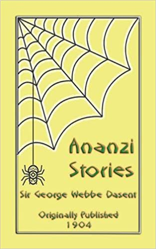 Ananzi stories myths legend and folk tales from around the world ananzi stories myths legend and folk tales from around the world george webbe dasent 9781907256523 amazon books fandeluxe Image collections
