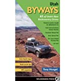 Utah Byways: 65 of Utah's Best Backcountry Drives