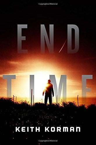 End Time by Korman, Keith(August 25, 2015) Hardcover
