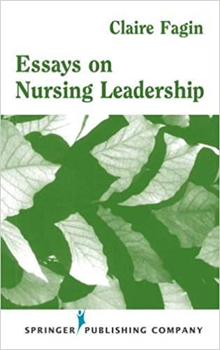 Essays On Nursing Leadership  Medicine  Health  Essays On Nursing Leadership St Edition