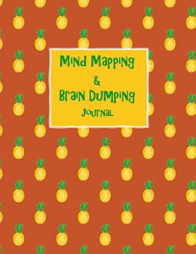 Mind Mapping & Brain Dumping Journal: Yellow Pineapples on Orange Notebook to Brainstorm, Plan, Organize Ideas and Thoughts. Map for Creativity and Visual Thinking