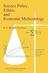 Science Policy, Ethics, and Economic Methodology: Some Problems of Technology Assessment and Environmental-Impact Analysis