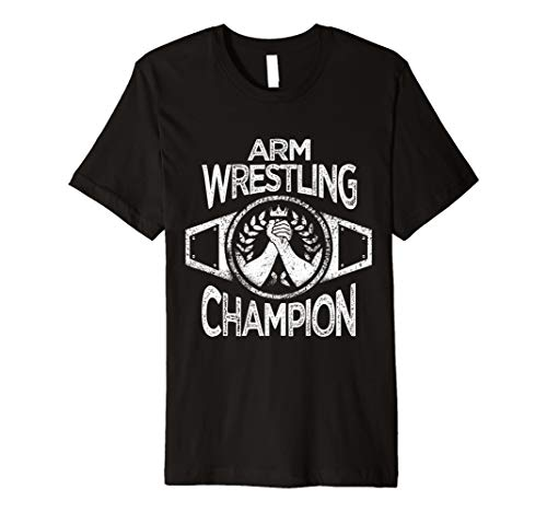 - Arm Wrestling Champion T-Shirt