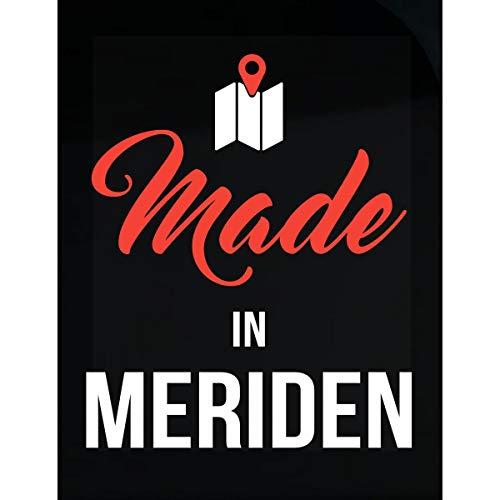 Made in Meriden City Funny Gift - Sticker -