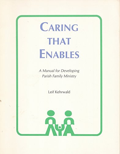 Caring That Enables: A Manual for Developing Parish Family Ministry