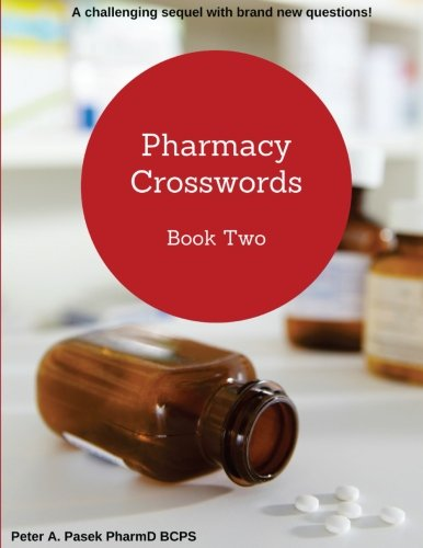 Pharmacy Crosswords Book 2: A challenging sequel with brand new questions! (Volume 2)