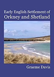 Early English Settlement of Orkney and Shetland