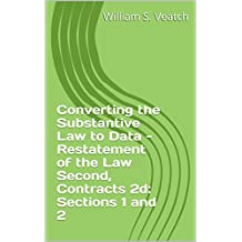 Converting the Substantive Law to Data - Restatement of the Law Second, Contracts 2d: Sections 1 and 2 (AI and the Law)