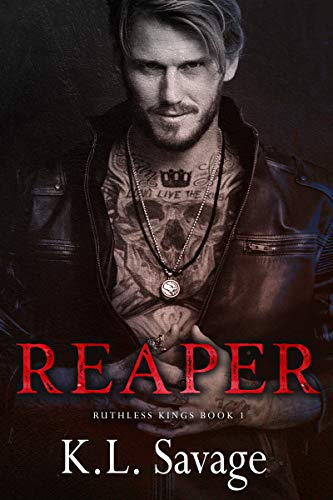 Reaper (Ruthless Kings MC Book 1) by [Savage, K.L.]