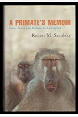 A Primate's Memoir (A Neuroscientist's Unconventional Life Among the Baboons) Hardcover