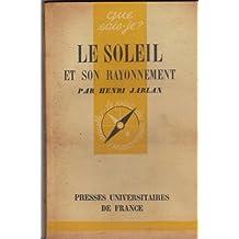 Le soleil et son rayonnement. Que sais-je? Nø 230. Editions P.U.F. Que sais-je? 1946. (Sciences physiques, Soleil, Astronomie)