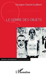 Le genre des objets par Georges-Claude Guilbert
