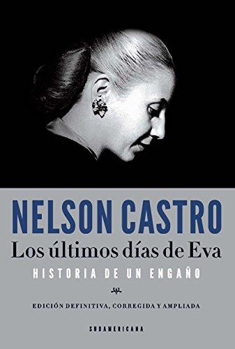 Descargar Libro Los últimos Días De Eva: Historia De Un Engaño Nelson Castro
