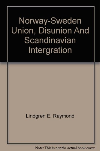 Norway-Sweden: Union, Disunion, and Scandinavian Integration (Princeton Legacy Library)