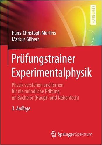 Book Prüfungstrainer Experimentalphysik: Physik verstehen und lernen für die mündliche Prüfung im Bachelor (Haupt- und Nebenfach)