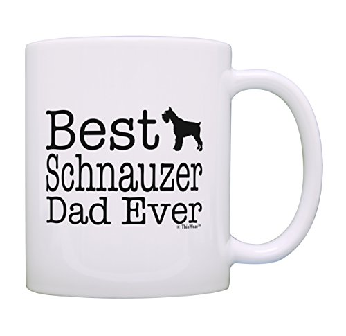 (Best Dog Dad Mug Best Schnauzer Dad Ever Coffee Cup Dog Dad Mug Dog Coffee Mug Tea Cup White)