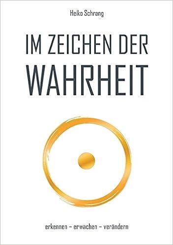Im Zeichen Der Wahrheit Amazonde Heiko Schrang Bücher